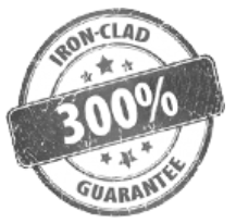 Our Go Green 300% Iron-Clad Success and Satisfaction Guarantee